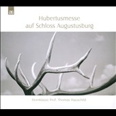 Hubertusmesse auf Schloss Augustusburg - Music for Horns by Rossini, Stiegler, Koetsler, Berlioz / Hornklasse