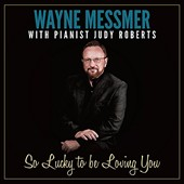 Judy Roberts/Wayne Messmer: So Lucky to Be Loving You