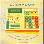 DJ Shadow: Total Breakdown: Hidden Transmissions from the MPC Era 1992-1996