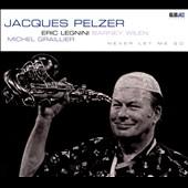 Jacques Pelzer/Barney Wilen: Never Let Me Go