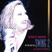Bridget Maynes: In the Key of Swing, Vol. 2