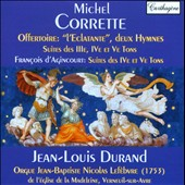 Michel Corrette: Offertoire L'Eclatante, etc.; d'Agincourt: Organ suites / Jean Louis Durand, organ