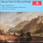 Baroque Music for Horn and Strings / Bruce Atwell, horn