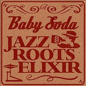 Baby Soda: Jazz Roots Elixir
