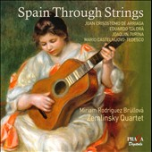 Spain Through Strings: Arriaga,Toldr&aacute;, Turina, Castelnuovo-Tedesco / Miriam Rodriguez Brullova, guitar; Zemlinsky Quartet