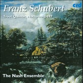 Franz Schubert: Trout Quintet; Notturno / the Nash Ensemble