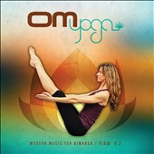 Various Artists: Om Yoga, Vol. 2: Modern Music for Vinyasa/Flow
