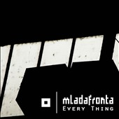 Mlada Fronta: Every Thing