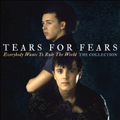 Tears for Fears: Everybody Wants to Rule the World: The Collection *
