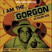 The Roots of Reggae/Bunny Lee: I Am the Gorgon: Original Movie Soundtrack [7/28]