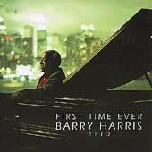 Barry Harris (Piano): First Time Ever