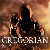 Various Artists: Gregorian Sadness