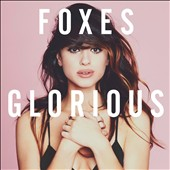 Foxes (Louisa Rose Allen): Glorious [Deluxe Edition] [Digipak]