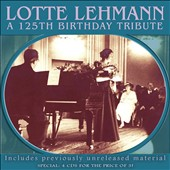 Lotte Lehmann: A 125th Birthday Tribute