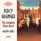 Grainger: The Complete Piano Music / Martin Jones