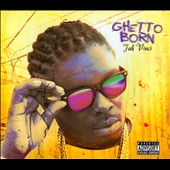 Jah Vinci: Ghetto Born [9/9]