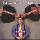 Los Hombres Calientes: Irving Mayfield & Bill Summers: Los Hombres Calientes, Vol. 1