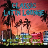 Various Artists: Classic Latin Lounge [8/25]