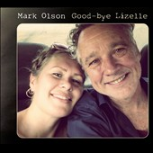 Mark Olson (Jayhawks): Good-bye Lizelle [Digipak] *