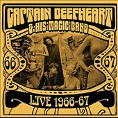 Captain Beefheart/Captain Beefheart & the Magic Band: Live 1966-1967