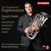 The Symphonic Euphonium - works by Hoddinott, Horovitz, Jenkins, Wilby / David Childs, euphonium