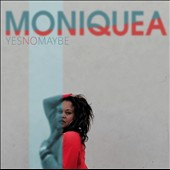 Moniquea: Yes No Maybe [Digipak]