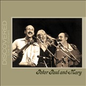 Peter, Paul and Mary: Discovered: Live in Concert [Digipak]