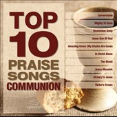Various Artists: Top 10 Praise Songs: Communion