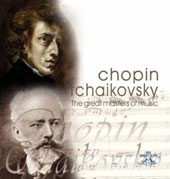 Chopin, Tchaikovsky: The Great Masters of Music