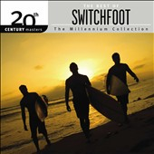 Switchfoot: 20th Century Masters: The Millennium Collection: The Best of Switchfoot