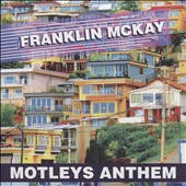 Franklin McKay: Motleys Anthem [Slipcase]