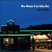Miss Melanie & Valley Rats: Live at Otto's