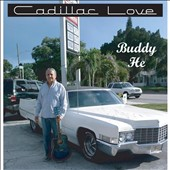 Buddy He: Cadillac Love