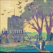 Hymns: Ancient & Modern - a collection of timeless Victorian favorites / Jamal Sutton, organ; Choir of Sidney Sussex College, Cambridge
