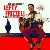 Lefty Frizzell: The One and Only/Listen to Lefty