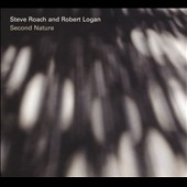 Robert Logan/Steve Roach: Second Nature [Digipak] [4/29]