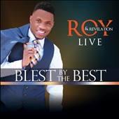 Roy & Revelation: Blest by the Best Live *