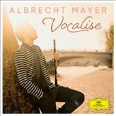 Vocalise - arrangements for oboe ranging from Baroque arias to the French chanson. Works by Handel, Ravel, Schumann, Fauré, Mozart, Bach, Debussy, Vivaldi, Marcello, Humperdinck et al. / Albrecht Mayer, oboe