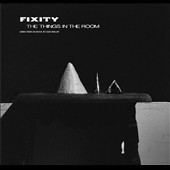 Fixity: The Things in the Room