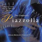 The Unknown Piazzolla / Allison Brewster Franzetti