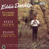 Eddie Daniels Plays Clarinet Quintets of Weber, Brahms / Eddie Daniels, clarinet; The Composers String Quartet
