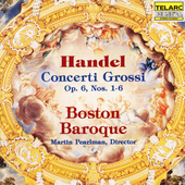 Handel: Concerti Grossi Op 6 no 1-6 / Martin Pearlman, Boston Baroque