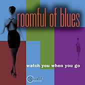 Roomful of Blues: Watch You When You Go