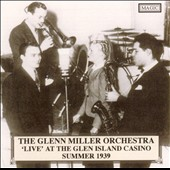 Glenn Miller: Live at the Glen Island Casino