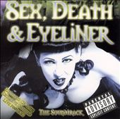 Various Artists: Sex, Death & Eyeliner [PA]