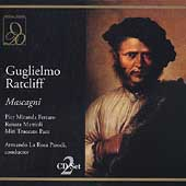 Mascagni: Guglielmo Ratcliff / La Rosa Parodi, et al