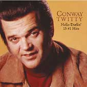 Conway Twitty: Hello Darlin': 15 #1 Hits