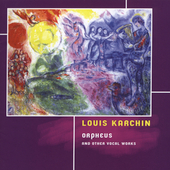 Louis Karchin: Orpheus, etc / Infera, Karchin, et al