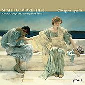 Shall I compare thee? - Choral Songs / Chicago a cappella