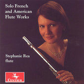 Solo French and American Flute Works / Stephanie Rea